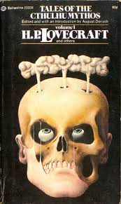 I first read Lovecraft in this 1974 edition, a dog-eared copy of which lurked in the local public library